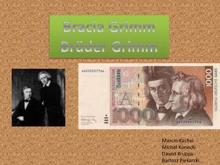 Bracia Grimm B rüder Grimm