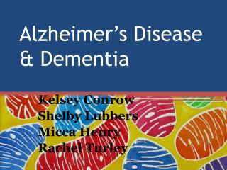 Alzheimer's Disease & Dementia