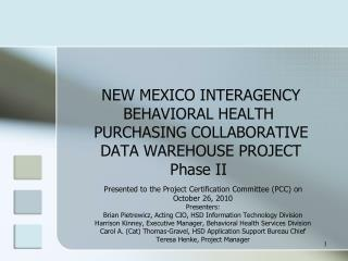 Presented to the Project Certification Committee (PCC) on October 26, 2010 Presenters: