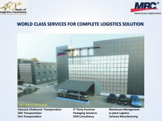 WORLD CLASS SERVICES FOR COMPLETE LOGISTICS SOLUTION