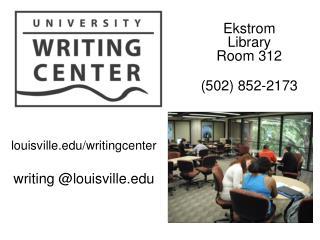 Ekstrom  Library  Room  312 (502) 852-2173