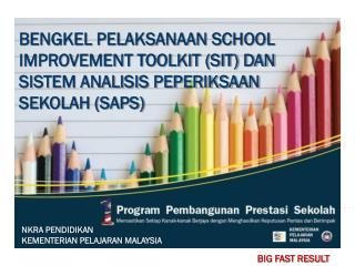 BENGKEL PELAKSANAAN SCHOOL IMPROVEMENT TOOLKIT (SIT) DAN SISTEM ANALISIS PEPERIKSAAN