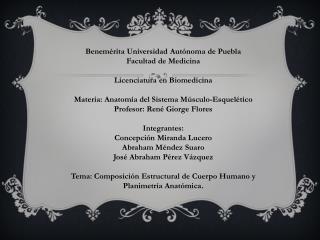 Benemérita Universidad Autónoma de Puebla Facultad de Medicina Licenciatura en Biomedicina
