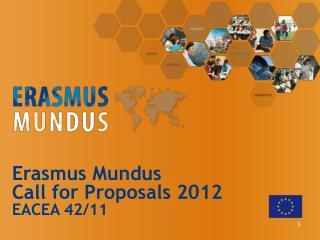 Erasmus Mundus Call for  Proposals  2012 EACEA 42/11