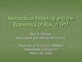 Hierarchical Modeling and the Economics of Risk in IPM