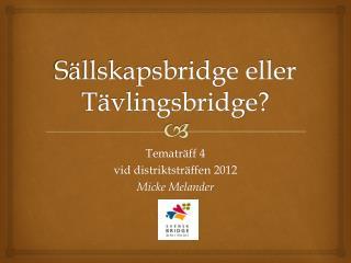 Sällskapsbridge eller Tävlingsbridge?