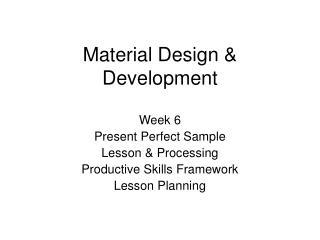 Material Design & Development