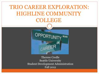 TRIO CAREER EXPLORATION: HIGHLINE COMMUNITY COLLEGE