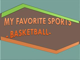 My favorite sports   - basketball-