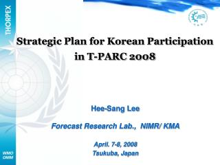 Strategic Plan for Korean Participation  in T-PARC 2008