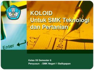 KOLOID Untuk  SMK  Teknologi dan Pertanian
