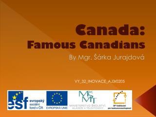 Canada: Famous Canadians