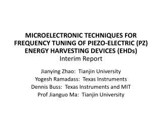 Jianying  Zhao :  Tianjin University Yogesh Ramadass:  Texas Instruments