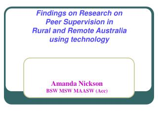 Findings on Research on  Peer Supervision in  Rural and Remote Australia  using technology