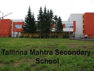 Tallinna Mahtra  Secondary  School