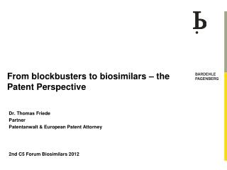 From blockbusters to biosimilars – the Patent Perspective