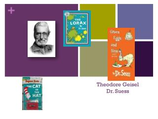 Theodore Geisel Dr.  Suess