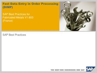 Fast Data Entry in Order Processing DIMP   SAP Best Practices for Fabricated Metals V1.603 France