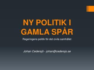 NY POLITIK I  GAMLA SPÅR