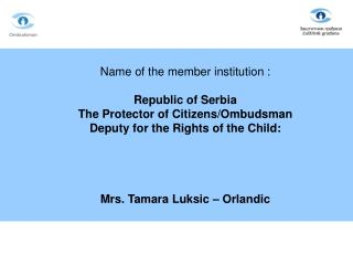 Name of the member institution : Republic of Serbia The Protector of Citizens /Ombudsman