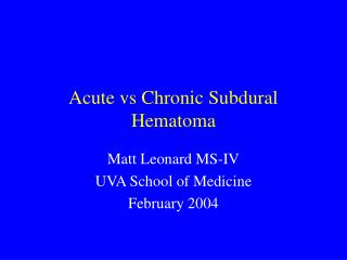 Acute vs Chronic Subdural Hematoma
