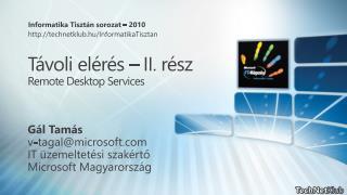 Távoli elérés – II. rész Remote Desktop Services