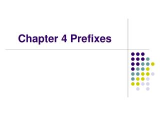 Chapter 4 Prefixes