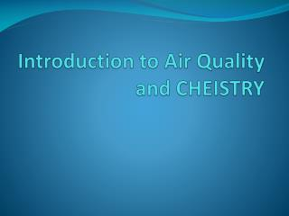 Introduction to Air Quality and CHEISTRY