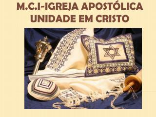 M.C. I-IGREJA APOSTÓLICA UNIDADE EM CRISTO
