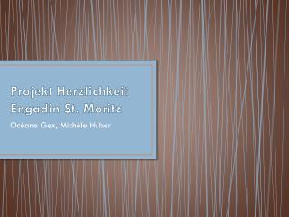 Projekt Herzlichkeit  Engadin St. Moritz