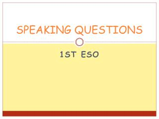 SPEAKING QUESTIONS