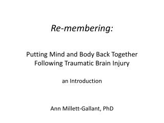 Re- membering :   Putting Mind and Body Back Together Following Traumatic Brain Injury