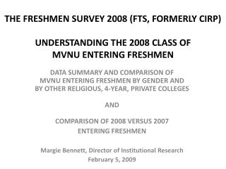 DEMOGRAPHICS  ENTERING FIRST-TIME (F-F) FRESHMEN GENDER:  35% Men & 65% Women AGE