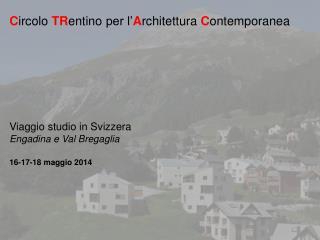 C ircolo  TR entino  per l� A rchitettura  C ontemporanea Viaggio studio in Svizzera