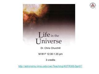 Dr. Chris Churchill M-W-F 12:30-1:20 pm 3 credits