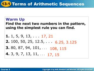 Warm Up Find the next two numbers in the pattern, using the simplest rule you can find.