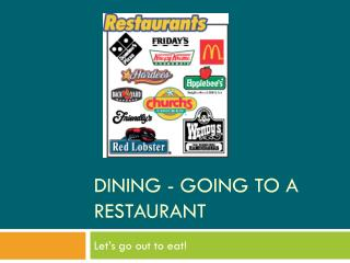 DINING - GOING TO A RESTAURANT