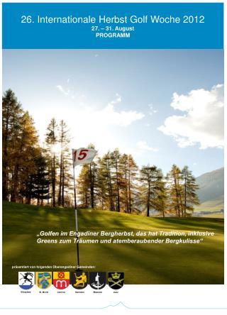 26. Internationale Herbst Golf Woche 2012 27. � 31. August   PROGRAMM