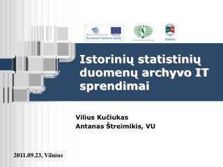 Istorinių statistinių duomenų archyvo IT sprendimai