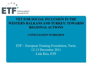 VET FOR SOCIAL INCLUSION IN THE WESTERN BALKANS AND TURKEY: TOWARDS REGIONAL ACTIONS