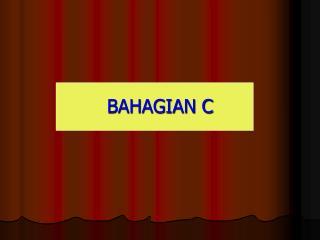 BAHAGIAN C