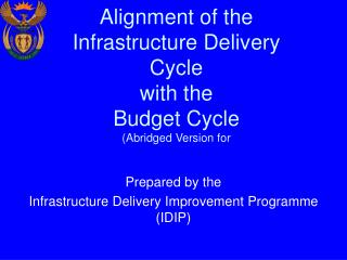 Alignment of the Infrastructure Delivery Cycle with the  Budget Cycle (Abridged Version for