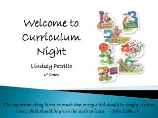 Welcome to Curriculum Night Lindsey  Petrillo 1 st  Grade
