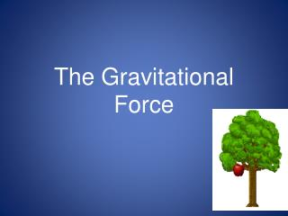 The Gravitational Force