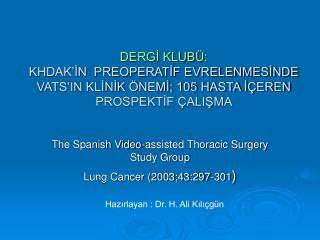 The Spanish Video-assisted Thoracic Surgery Study Group Lung Cancer (2003;43:297-301 )