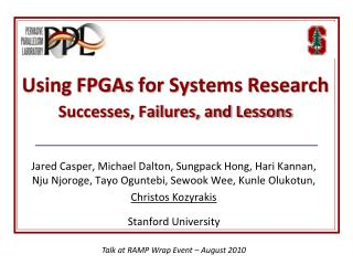 Using  FPGAs  for Systems Research  Successes, Failures, and Lessons