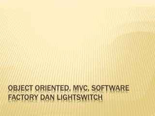 object oriented, mvc, software factory dan lightswitch