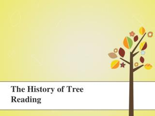 The History of Tree Reading