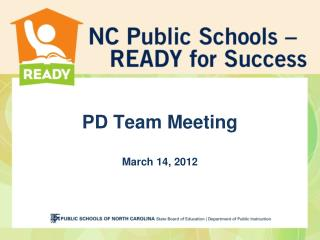 PD Team Meeting March  14,  2012