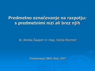 Posvetovanje ZBDS, Bled, 2007